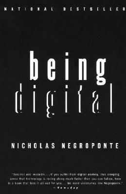 Being Digital By Negroponte, Nicholas/ Asher, Marty (EDT)