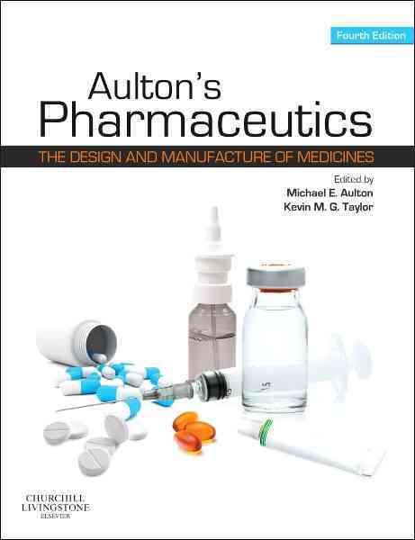 Aulton's Pharmaceutics By Aulton, Michael E. (EDT)/ Taylor, Kevin M. G. (EDT)